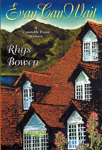 Evan Can Wait - A Constable Evans Mystery ebook by Rhys Bowen