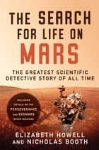 The Search for Life on Mars - The Greatest Scientific Detective Story of All Time ebook by