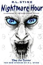 Nightmare Hour - Time for Terror ebook by R.L. Stine