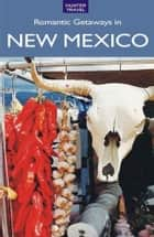 Romantic Getaways in New Mexico ebook by Don  Young