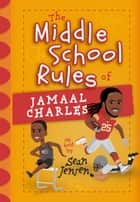 The Middle School Rules of Jamaal Charles - as told by Sean Jensen ebook by Sean Jensen