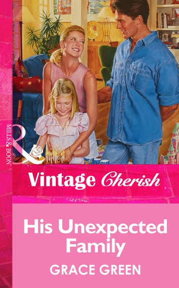His Unexpected Family (Mills & Boon Vintage Cherish) 電子書籍 by Grace Green