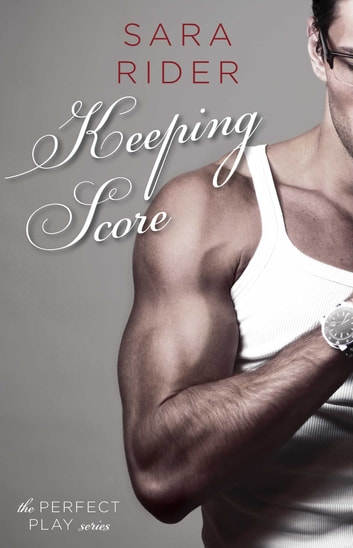 Keeping Score ebook by Sara Rider