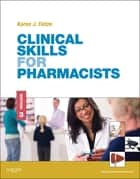 Clinical Skills for Pharmacists ebook by Karen J. Tietze