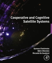 Cooperative and Cognitive Satellite Systems ebook by Symeon Chatzinotas,Bjorn Ottersten,Riccardo De Gaudenzi