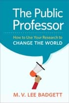 The Public Professor ebook by M. V.  Lee Badgett