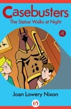 The Statue Walks at Night ebook by Joan L Nixon
