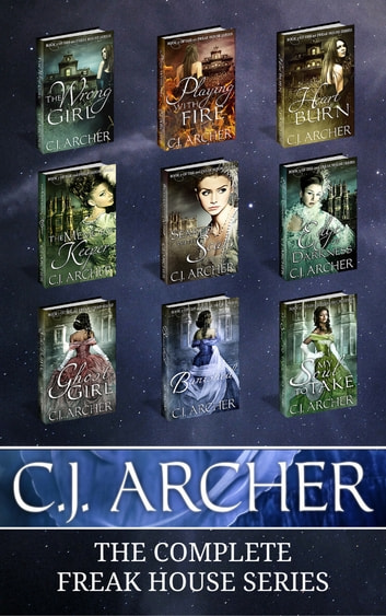 The Complete Freak House Series - A 9-Book Historical Fantasy Boxed Set ebook by C.J. Archer