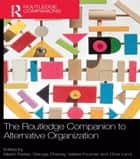 The Routledge Companion to Alternative Organization ebook by Martin Parker, George Cheney, Valérie Fournier,...
