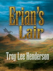 Erian's Lair ebook by Troy Lee Henderson