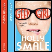 Geek Girl (Geek Girl, Book 1) audiobook by Holly Smale