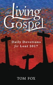 Daily Devotions for Lent 2017 ebook by Tom Fox