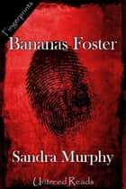Bananas Foster ebook by Sandra Murphy