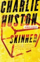 Skinner ebook by Charlie Huston