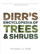 Dirr's Encyclopedia of Trees and Shrubs ebook by