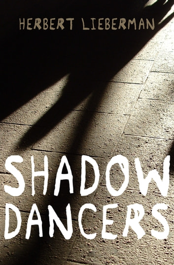 Shadow Dancers eBook by Herbert Lieberman