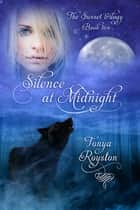 Silence at Midnight - Book 2 of the Sunset Trilogy ebook by Tonya Royston