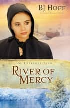 River of Mercy ebook by BJ Hoff