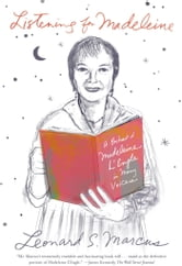 Listening for Madeleine - A Portrait of Madeleine L'Engle in Many Voices ebook by Leonard S. Marcus