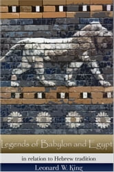 Legends of Babylon and Egypt ebook by Leonard W. King