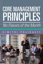 Core Management Principles ebook by Dimitri Pojidaeff