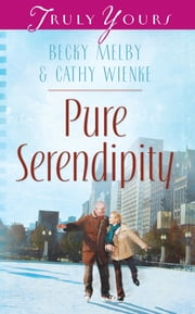 Pure Serendipity ebook by Becky Melby,Cathy Wienke