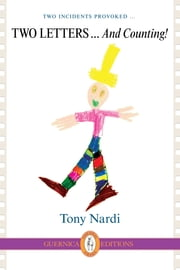TWO LETTERS... And Counting! ebook by Tony Nardi