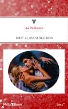 First-Class Seduction ebook by Lee Wilkinson