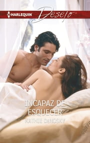 Incapaz de esquecer ebook by Kathie Denosky