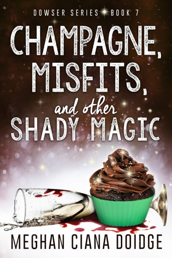 Champagne, Misfits, and Other Shady Magic ebook by Meghan Ciana Doidge