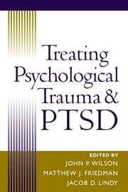 Treating Psychological Trauma and PTSD ebook by John P. Wilson, Phd,Matthew J. Friedman, MD, PhD,Jacob D. Lindy, MD