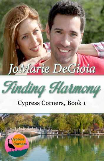 Finding Harmony - Cypress Corners Book 1 ebook by JoMarie DeGioia