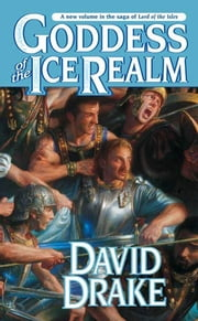 Goddess of the Ice Realm - The fifth book in the epic saga of 'Lord of the Isles' ebook by David Drake