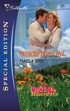 Prescription: Love ebook by Pamela Toth