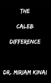 The Caleb Difference ebook by Miriam Kinai