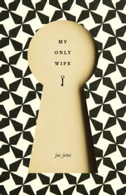 My Only Wife ebook by Jac Jemc