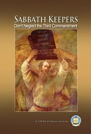Sabbath Keepers - Don't Neglect the Third Commandment ebook by Yahweh's Restoration Ministry