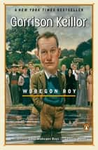 Wobegon Boy ebook by Garrison Keillor