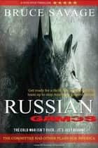 Russian Games ebook by Bruce Savage