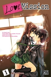 Love Mission T01 ebook by Ema Toyama
