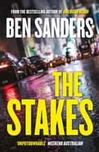 The Stakes ebook by Ben Sanders