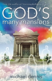 GOD'S MANY MANSIONS ebook by Michael Dennis