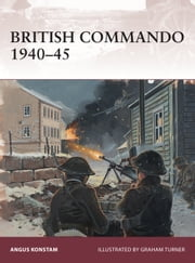British Commando 1940–45 ebook by Angus Konstam,Graham Turner