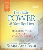 The Hidden Power of Your Past Lives 電子書 by Sandra Anne Taylor