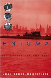 Enigma: The Battle for the Code ebook by Sebag-Montefiore, Hugh