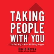 Taking People With You - The Only Way to Make Big Things Happen audiobook by David Novak