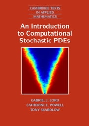 An Introduction to Computational Stochastic PDEs ebook by Gabriel J. Lord,Catherine E. Powell,Tony Shardlow