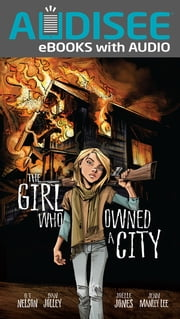 The Girl Who Owned a City - The Graphic Novel ebook by O. T. (Terry) Nelson