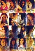 Deadly Beauties The Ultimate Collection – Volumes 1-16 ebook by Abigail Ramsden