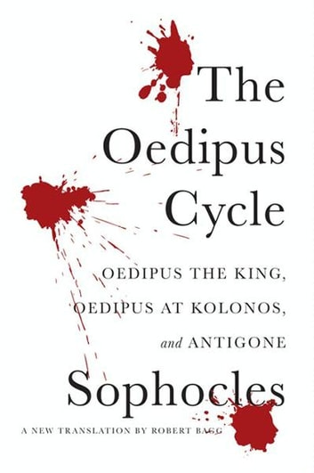 The Oedipus Cycle - A New Translation ebook by Sophocles